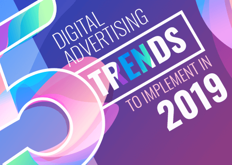 5 Digital Advertising trends to implement in 2019