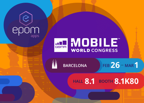 Meet the Epom Team at Mobile World Congress, Booth 8.1K80