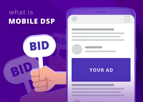 What is Mobile DSP and Why You Need It for Your Programmatic Advertising?
