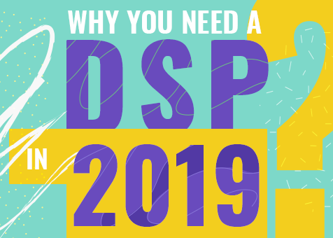 Why programmatic DSP should be in your 2019 marketing strategy?